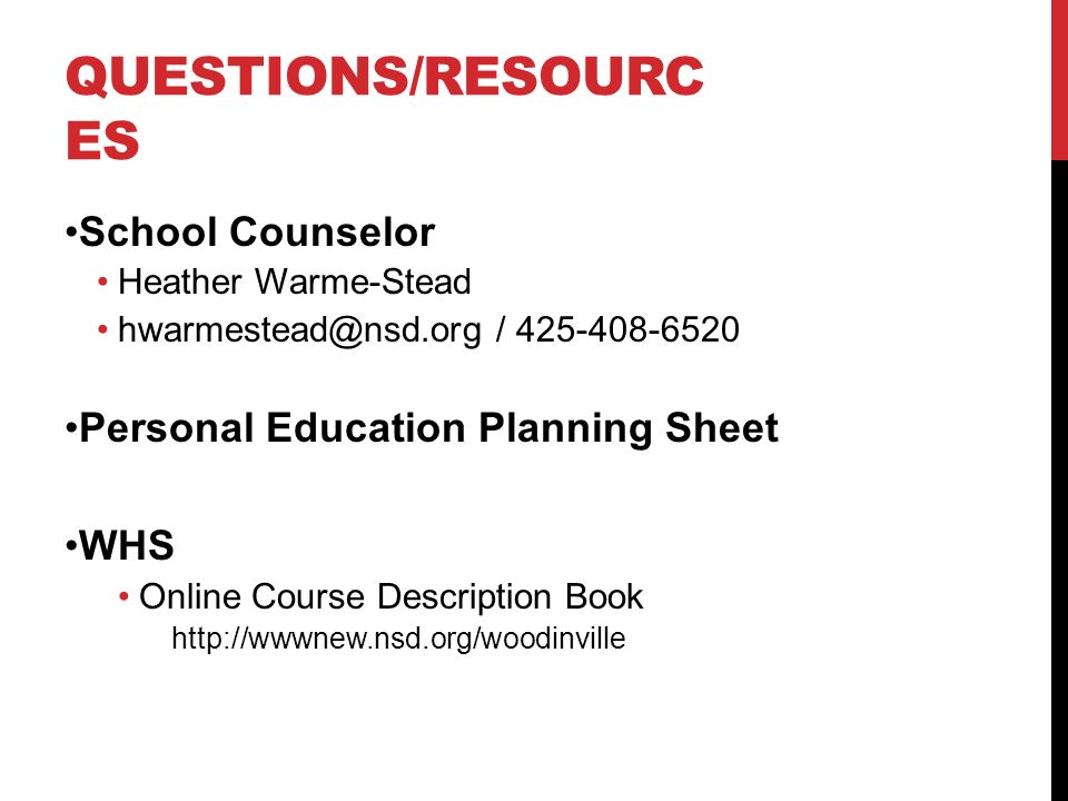 QUESTIONS/RESOURC ES School Counselor Heather Warme-Stead / Personal Education Planning Sheet WHS Online Course Description Book
