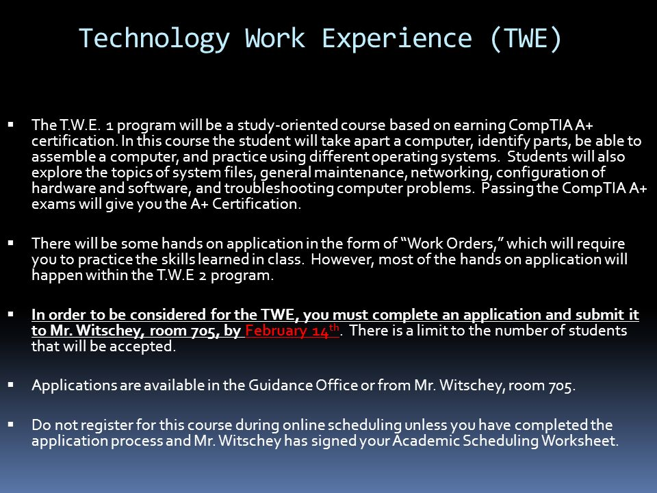 Technology Work Experience (TWE)  The T.W.E.