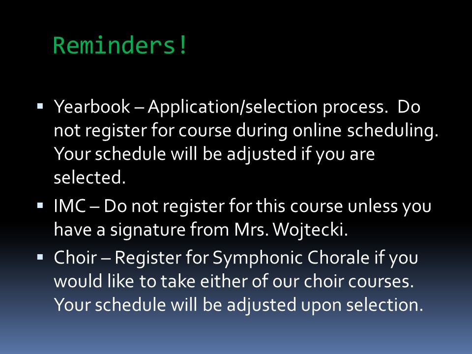 Reminders.  Yearbook – Application/selection process.
