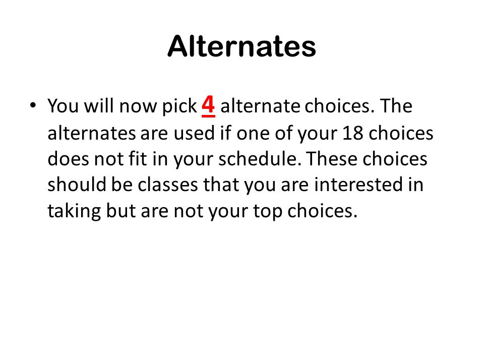 Electives Once you have registered for all required classes, the remainder of the classes you register for are electives.