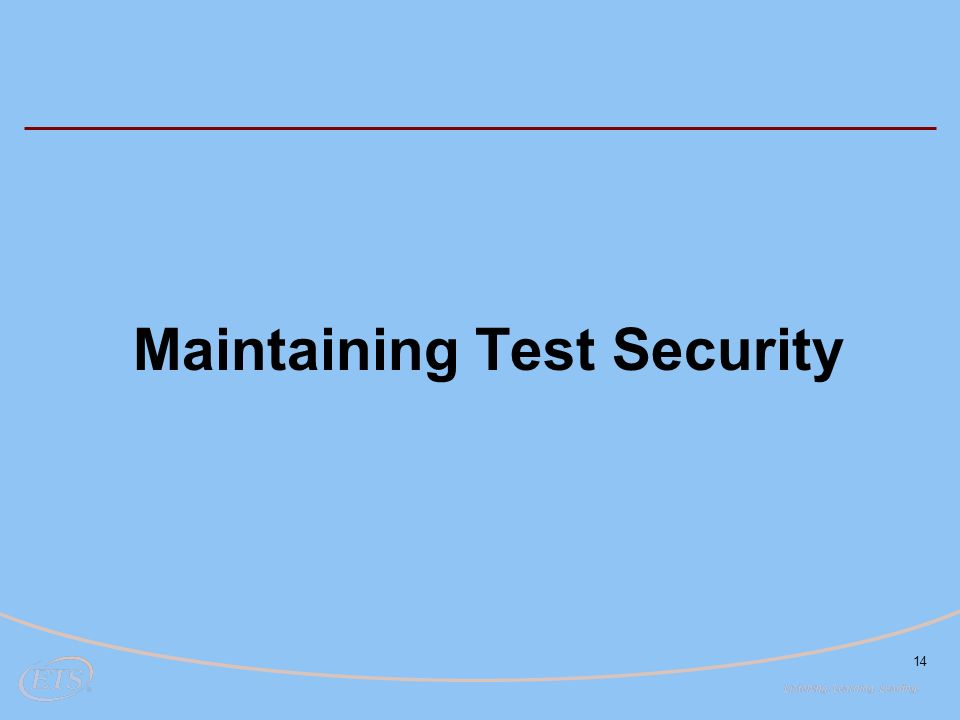 14 Maintaining Test Security