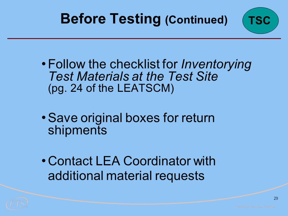 29 Follow the checklist for Inventorying Test Materials at the Test Site (pg.