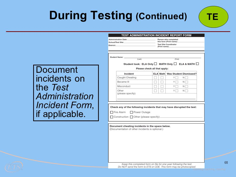 68 Document incidents on the Test Administration Incident Form, if applicable.