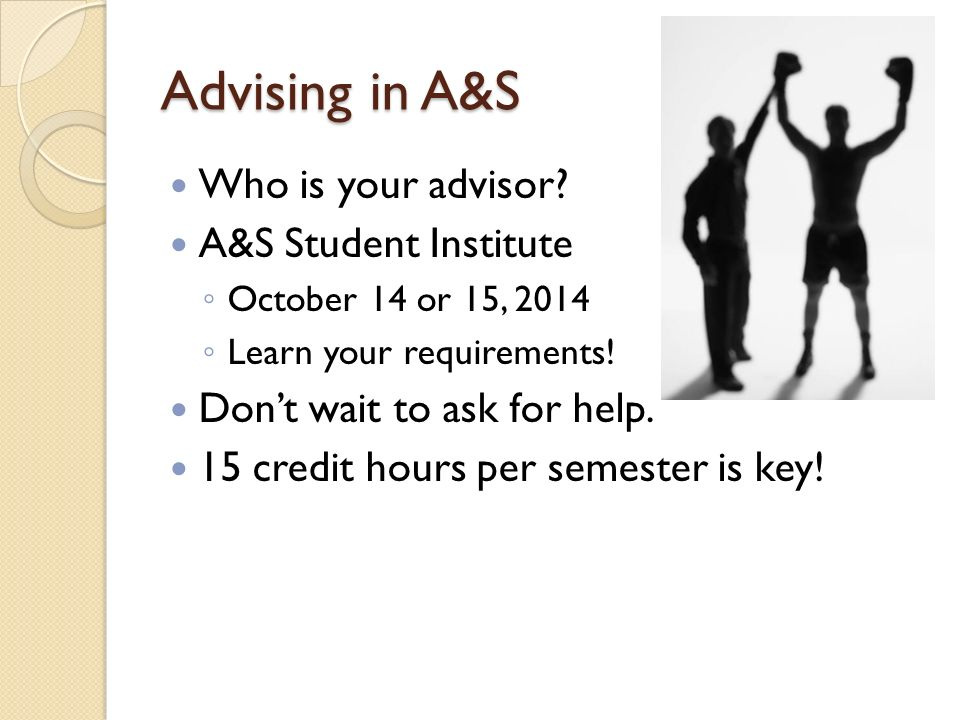 Advising in A&S Who is your advisor.