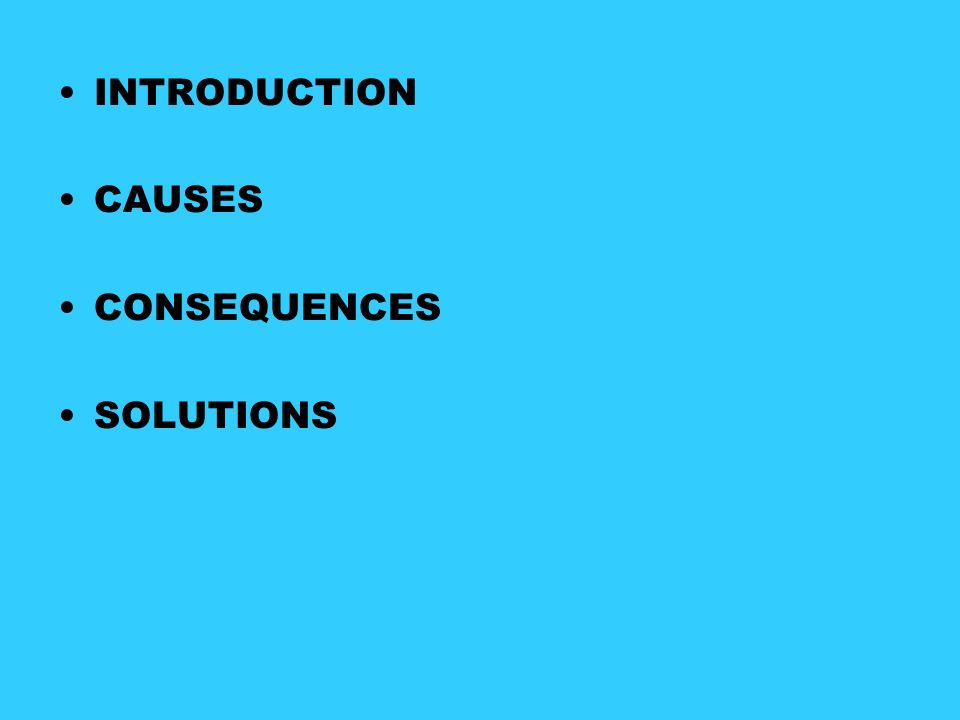 INTRODUCTION CAUSES CONSEQUENCES SOLUTIONS