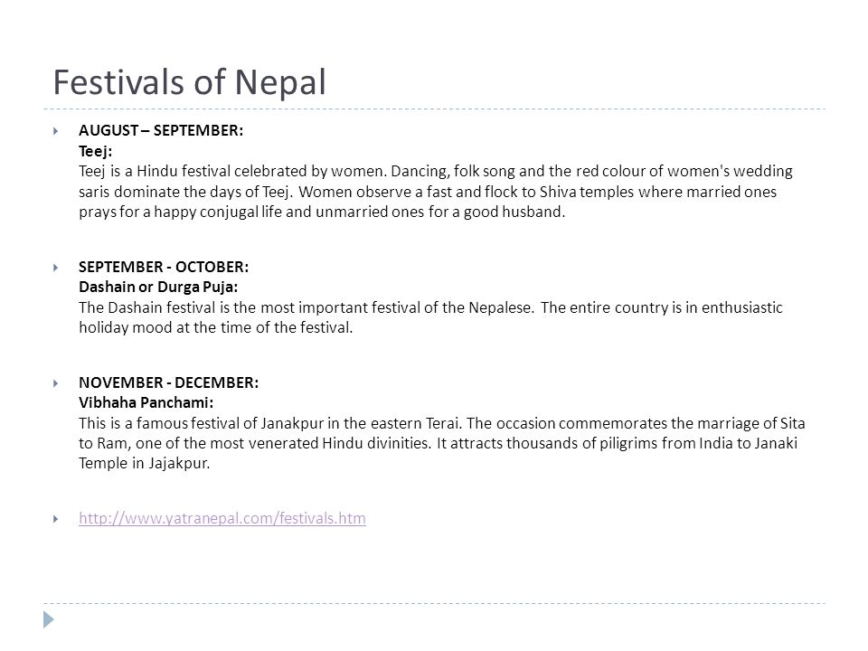 Festivals of Nepal  AUGUST – SEPTEMBER: Teej: Teej is a Hindu festival celebrated by women.