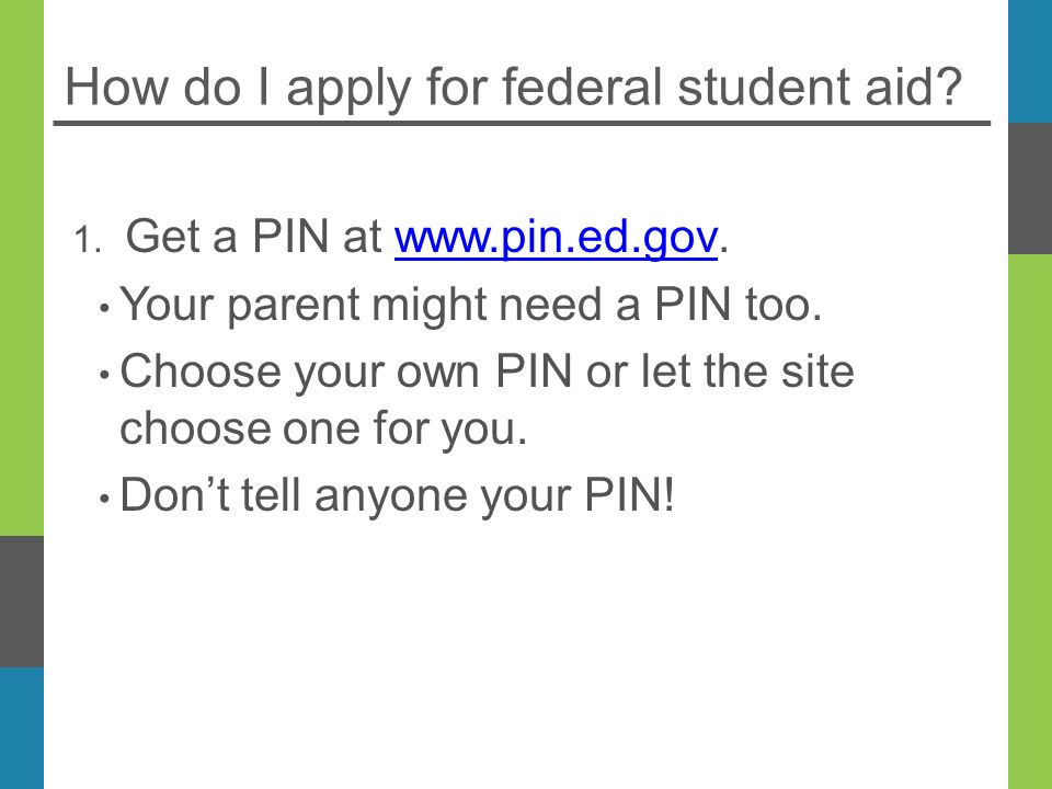 How do I apply for federal student aid. 1.