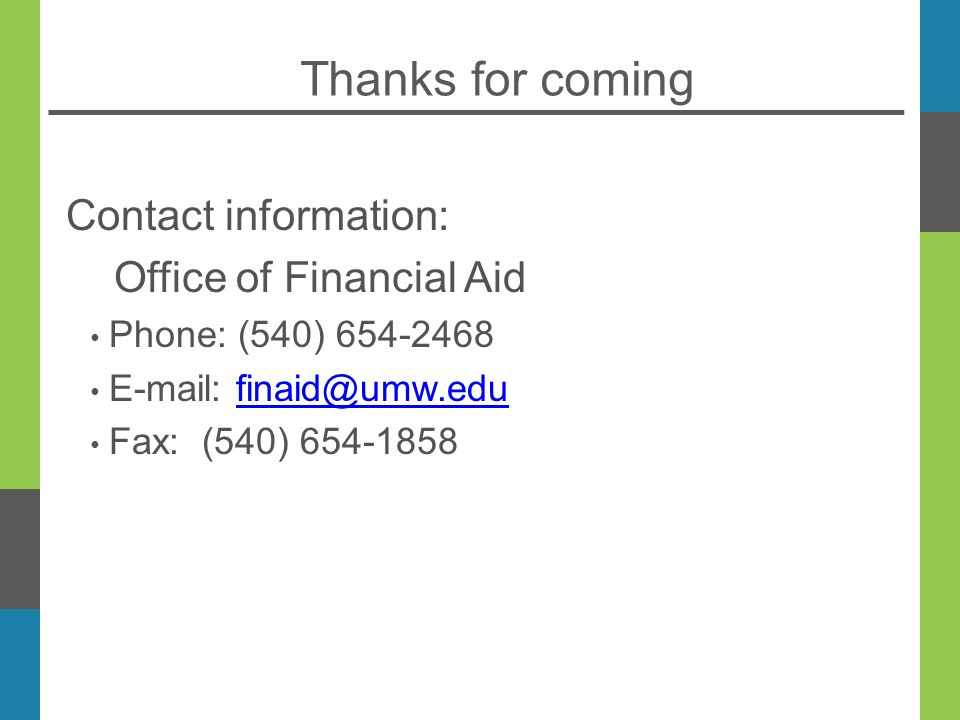Thanks for coming Contact information: Office of Financial Aid Phone: (540) Fax: (540)