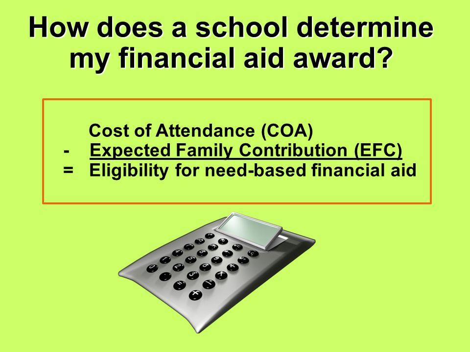 How does a school determine my financial aid award.