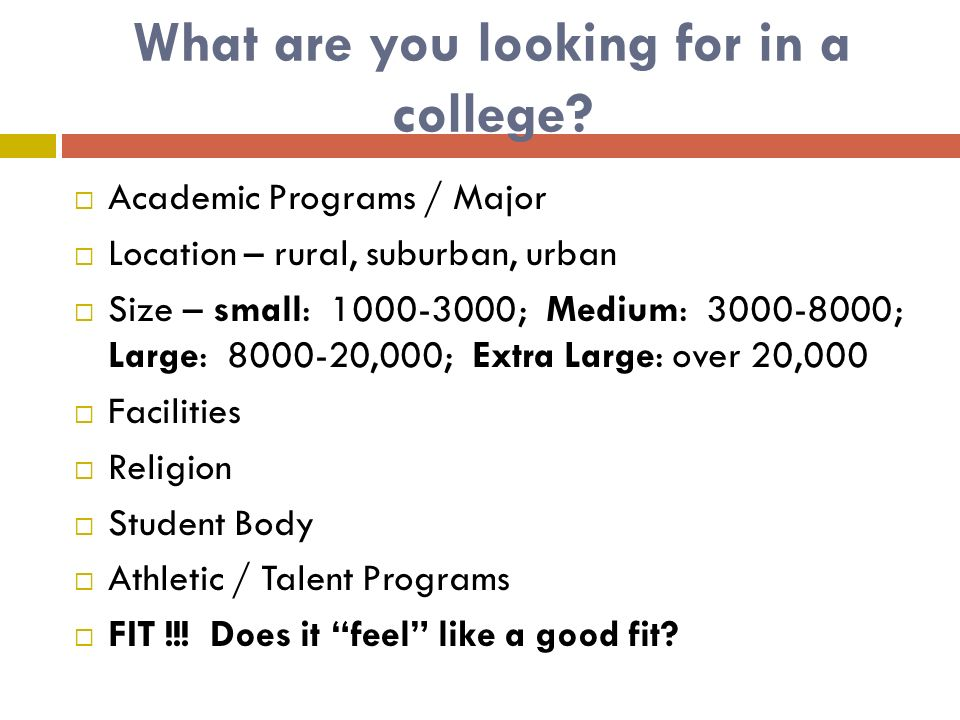 What are you looking for in a college.