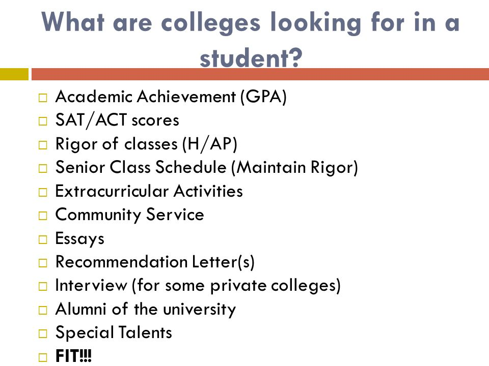 What are colleges looking for in a student.