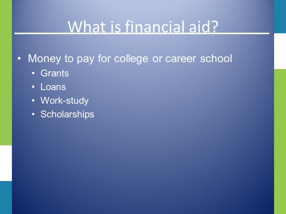 Questions Answered What is financial aid. Who can get it.