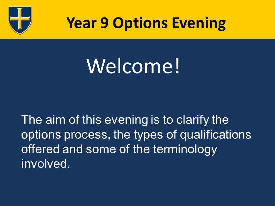 Year 9 Options Evening Welcome.
