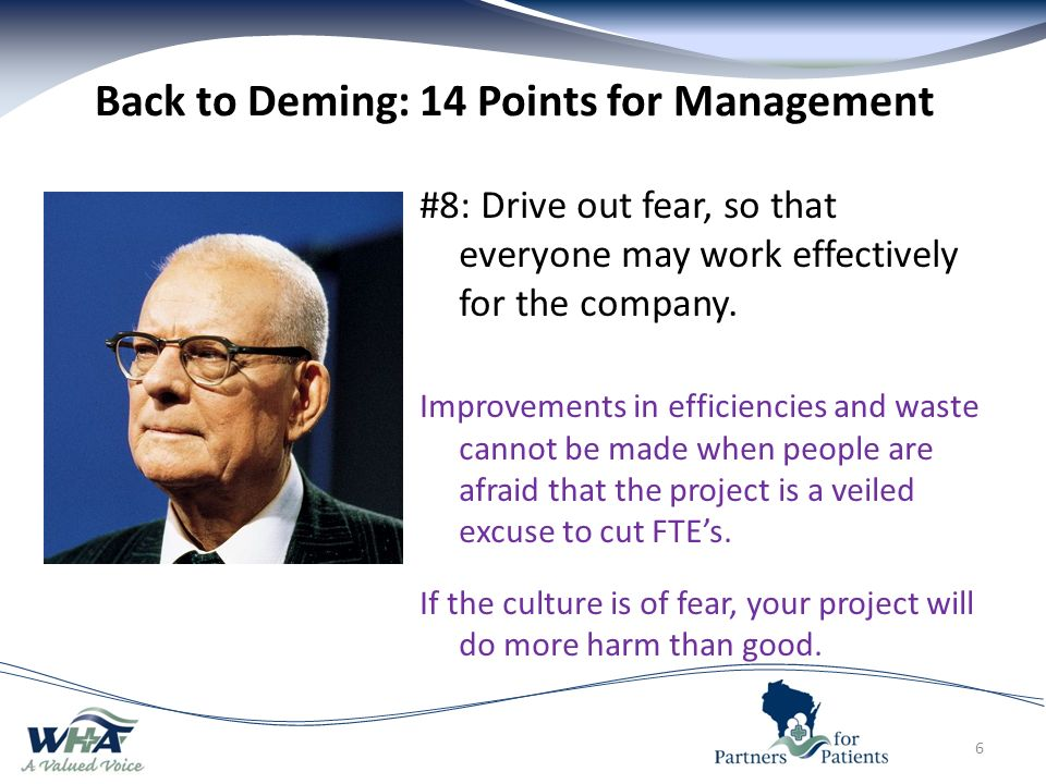 Back to Deming: 14 Points for Management #8: Drive out fear, so that everyone may work effectively for the company.