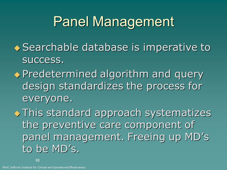 10 Panel Management  Searchable database is imperative to success.