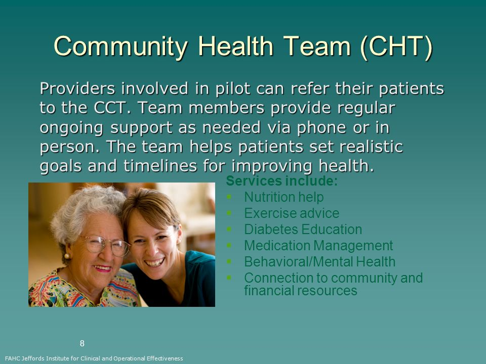 8 Community Health Team (CHT) Providers involved in pilot can refer their patients to the CCT.