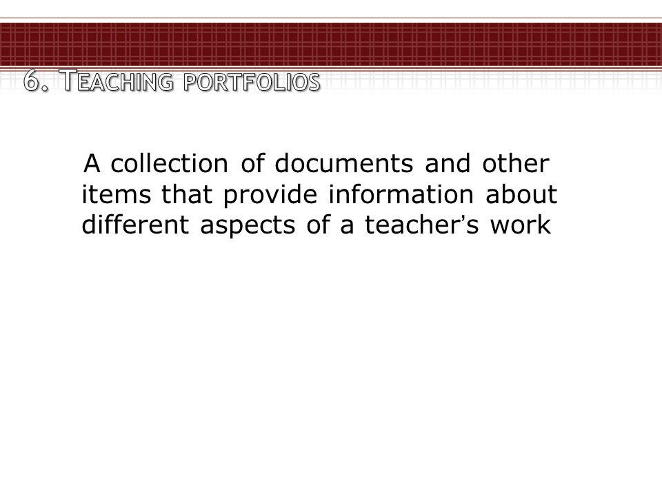 A collection of documents and other items that provide information about different aspects of a teacher's work