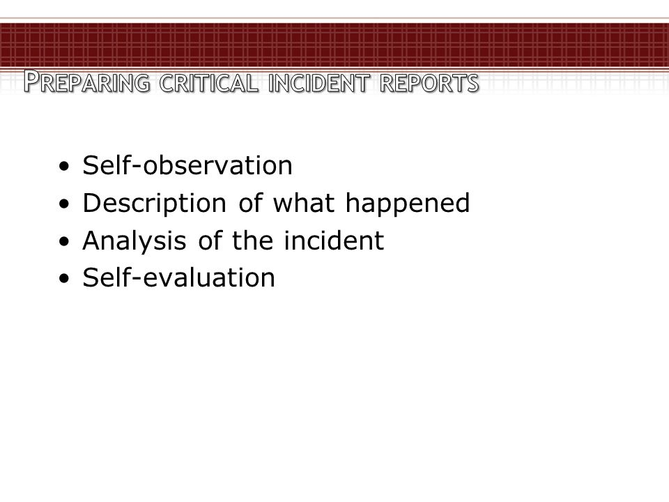 Self-observation Description of what happened Analysis of the incident Self-evaluation