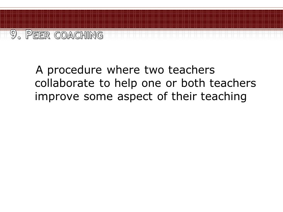 A procedure where two teachers collaborate to help one or both teachers improve some aspect of their teaching