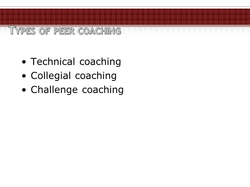Technical coaching Collegial coaching Challenge coaching