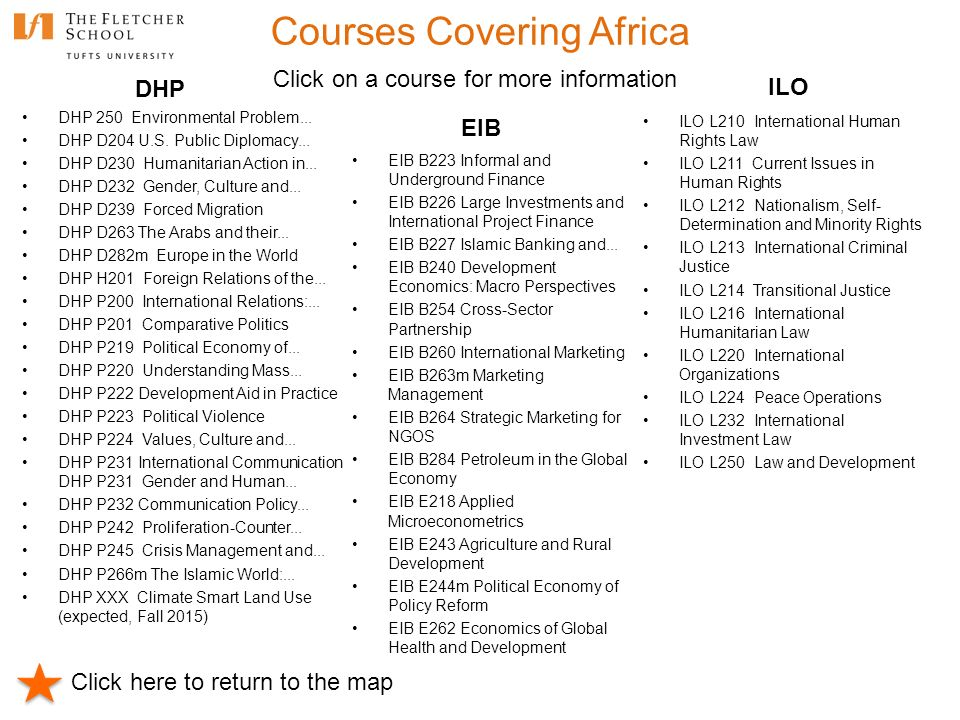 Courses Covering Africa Click here to return to the map Click on a course for more information DHP 250 Environmental Problem... DHP D204 U.S. Public D