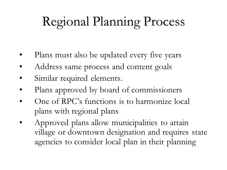 Regional Planning Process Plans must also be updated every five years Address same process and content goals Similar required elements.