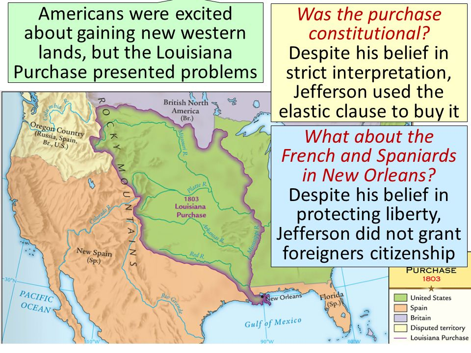 Americans were excited about gaining new western lands, but the Louisiana Purchase presented problems Was the purchase constitutional.