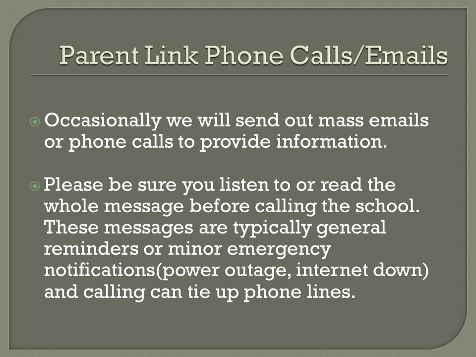  Occasionally we will send out mass emails or phone calls to provide information.