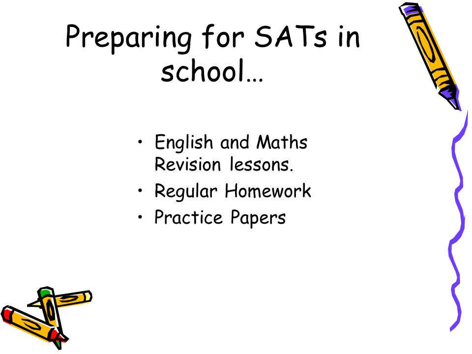 Preparing for SATs in school… English and Maths Revision lessons. Regular Homework Practice Papers