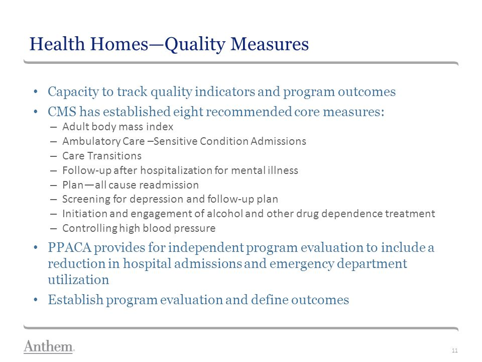 Georgia Size 28 Georgia Size 24 Calibri Size 20 NOTE: TEXT AND IMAGES IN GRAY BORDER WILL NOT PRINT AND WILL NOT BE PROJECTED Health Homes—Quality Measures Capacity to track quality indicators and program outcomes CMS has established eight recommended core measures: – Adult body mass index – Ambulatory Care –Sensitive Condition Admissions – Care Transitions – Follow-up after hospitalization for mental illness – Plan—all cause readmission – Screening for depression and follow-up plan – Initiation and engagement of alcohol and other drug dependence treatment – Controlling high blood pressure PPACA provides for independent program evaluation to include a reduction in hospital admissions and emergency department utilization Establish program evaluation and define outcomes 11