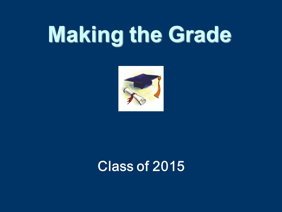 Class of 2015 Making the Grade
