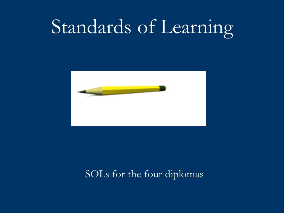 Standards of Learning SOLs for the four diplomas