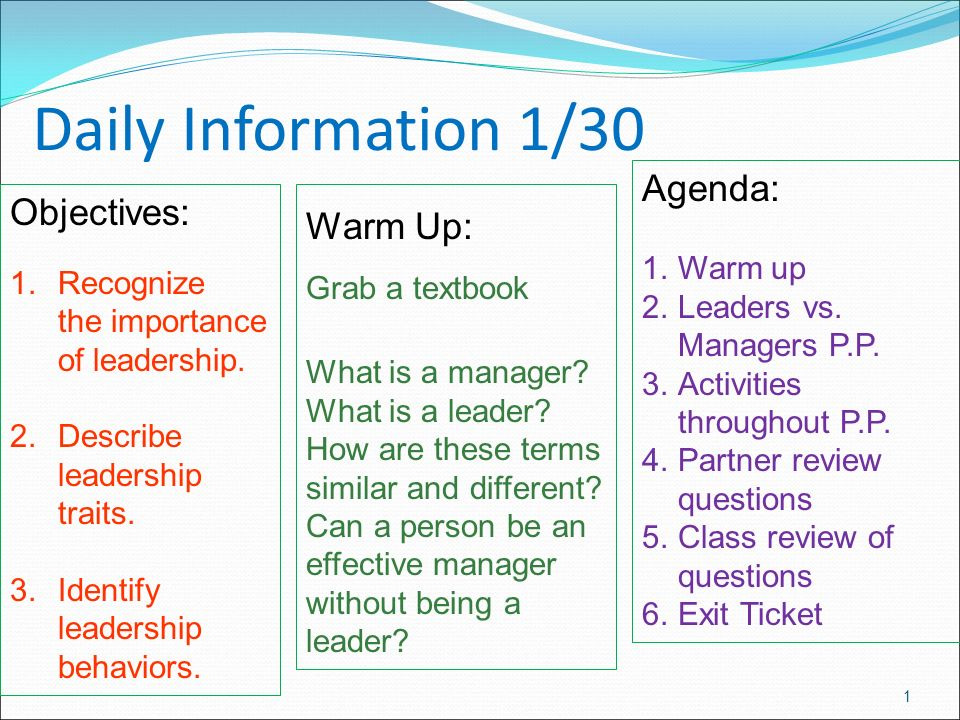 1 Daily Information 1/30 Objectives: 1.Recognize the importance of leadership.
