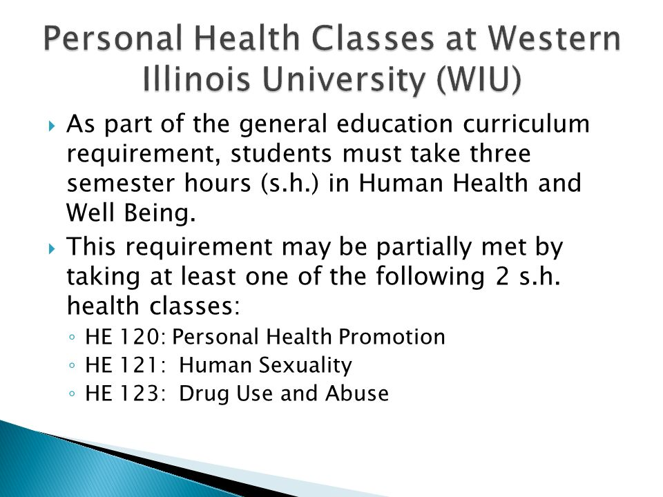  As part of the general education curriculum requirement, students must take three semester hours (s.h.) in Human Health and Well Being.