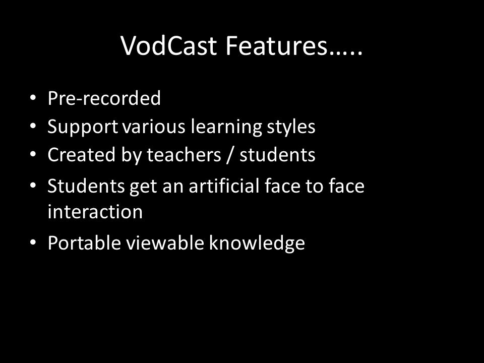 VodCast Features…..