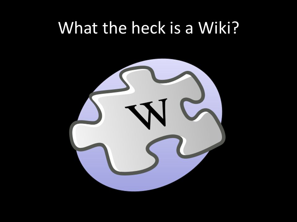 What the heck is a Wiki