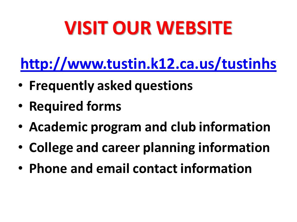 VISIT OUR WEBSITE   Frequently asked questions Required forms Academic program and club information College and career planning information Phone and  contact information