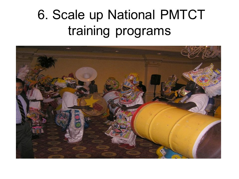 6. Scale up National PMTCT training programs