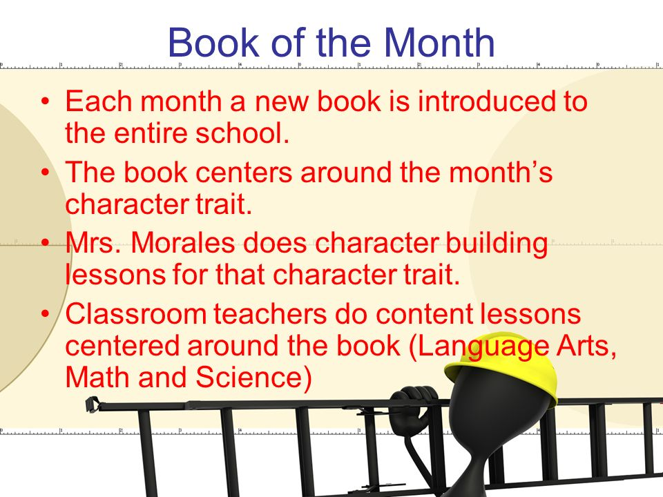Book of the Month Each month a new book is introduced to the entire school.