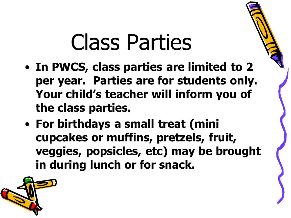 Class Parties In PWCS, class parties are limited to 2 per year.