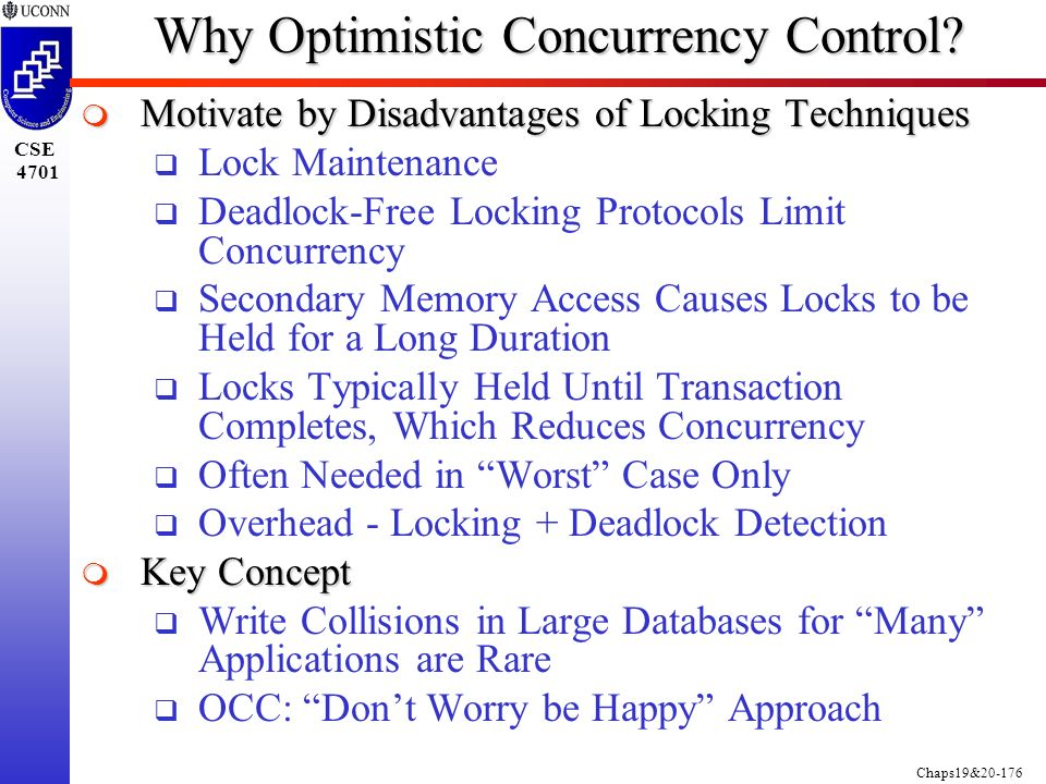 Chaps19&20-176 CSE 4701 Why Optimistic Concurrency Control.