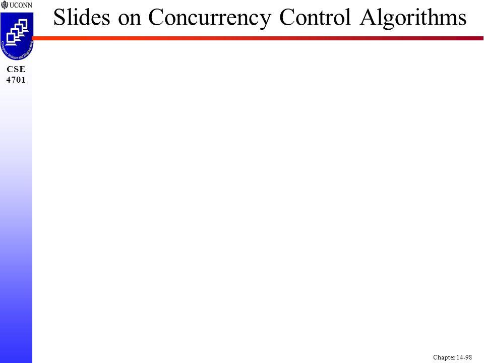 CSE 4701 Chapter 14-98 Slides on Concurrency Control Algorithms