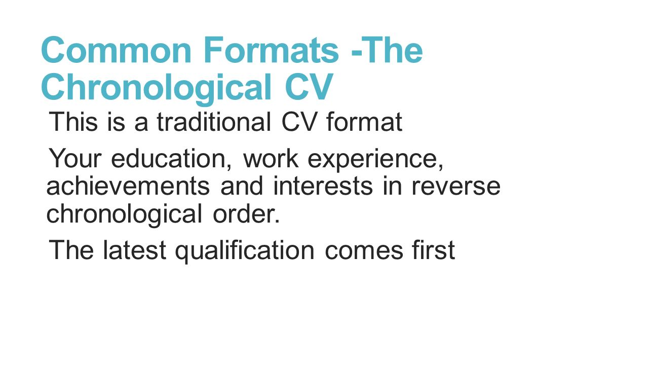 curriculum vitae and covering letter lecture rajan thapa academic common formats the chronological cv this is a traditional cv format your education work
