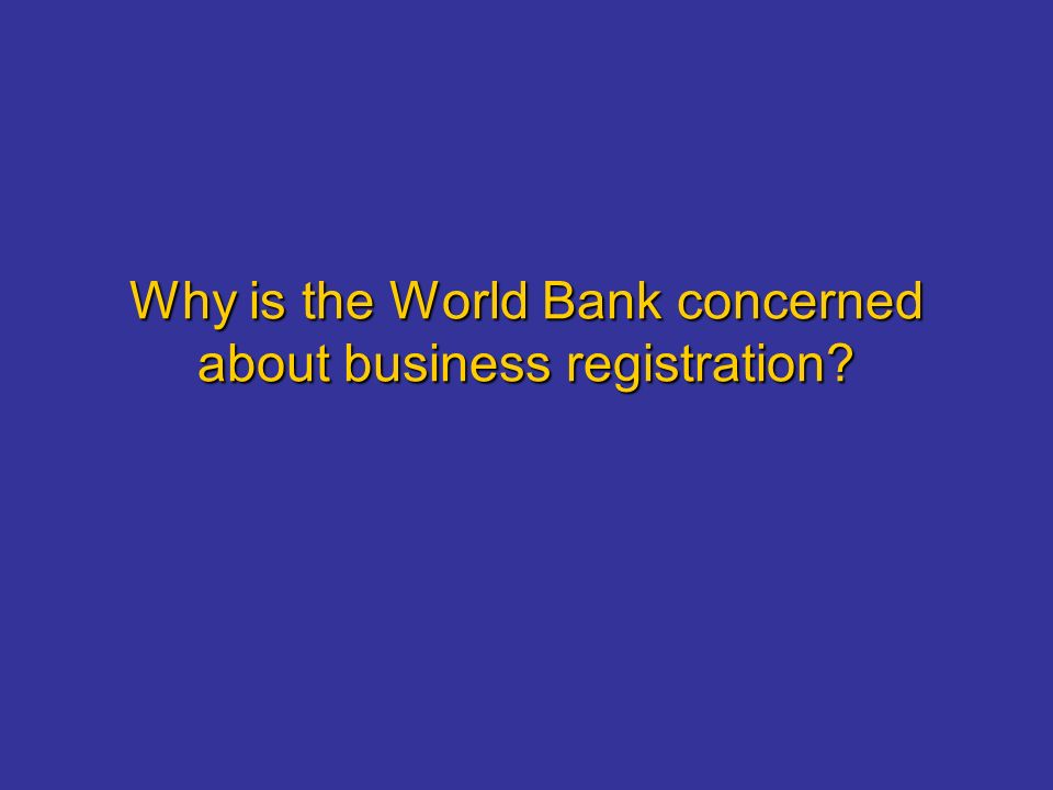 Why is the World Bank concerned about business registration