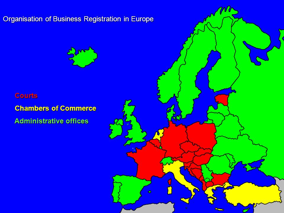 Organisation of Business Registration in Europe Courts Courts Chambers of Commerce Chambers of Commerce Administrative offices Administrative offices