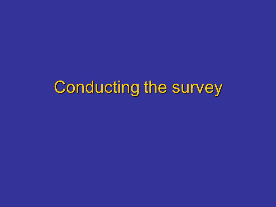 Conducting the survey