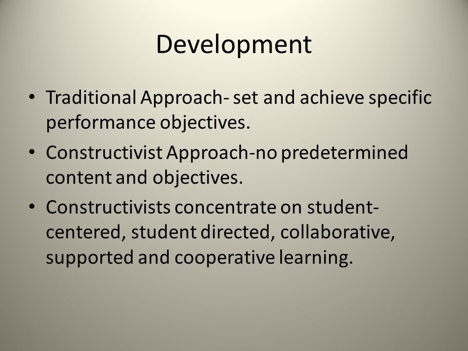 Development Traditional Approach- set and achieve specific performance objectives.
