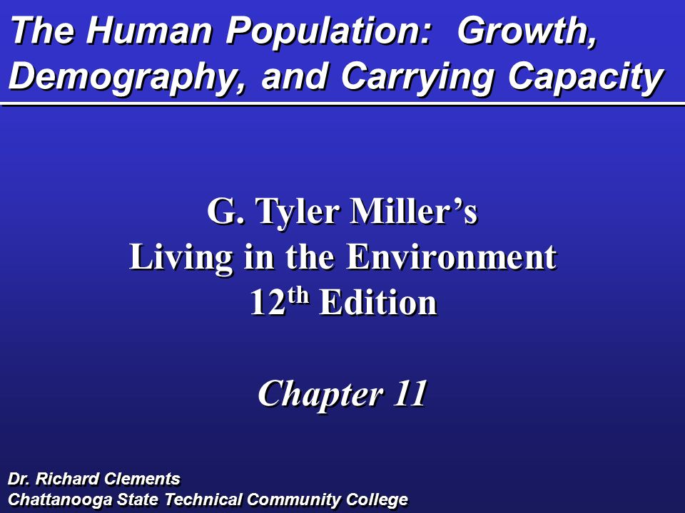 The Human Population: Growth, Demography, and Carrying Capacity G.