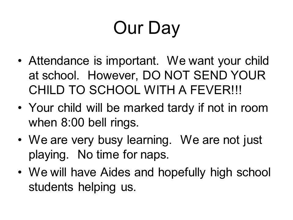 Our Day Attendance is important. We want your child at school.
