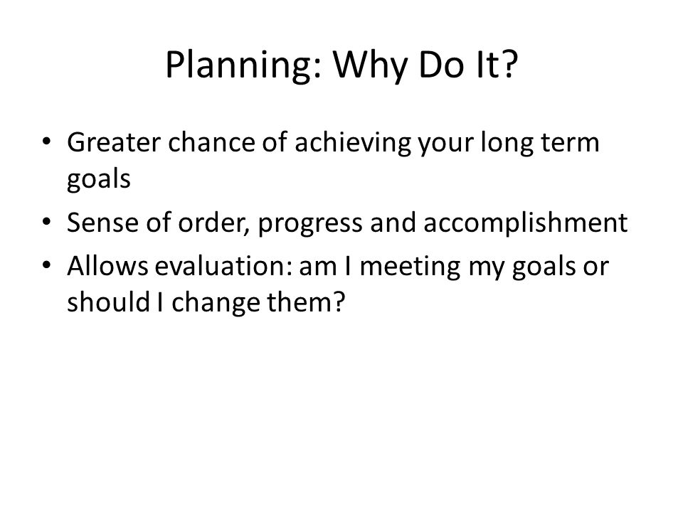 Planning: Why Do It.